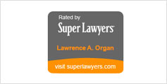 Rated by Super Lawyers Lawrence A. Organ